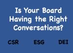 CSR、ESG 和 DEI:您的董事会是否进行了正确的对话?